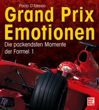 Grand Prix Emotionen - Die packendsten Momente der Formel 1