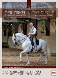 Der Zirkel in der Akademischen Reitkunst - The Circle in the Academic Art of Riding